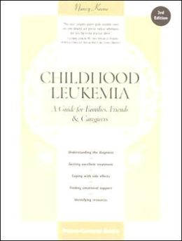 Childhood Leukemia: A Guide for Families, Friends and Caregivers