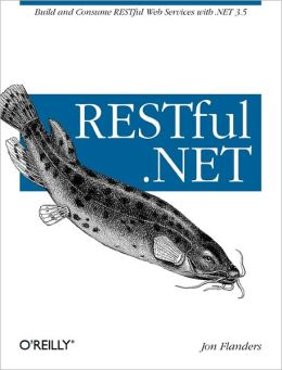 RESTful .NET: Build and Consume RESTful Web Services with .NET 3.5