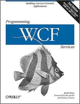 Programming WCF Services (Programming Series)