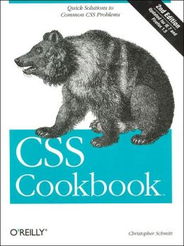 CSS Cookbook: Quick Solutions to Common CSS Problems
