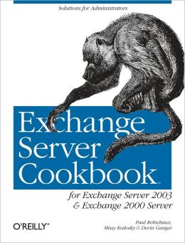 Exchange Server Cookbook: For Exchange Server 2003 and Exchange 2000 Server