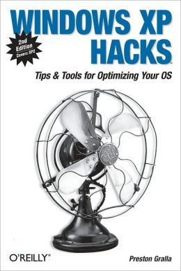 Windows XP Hacks: Tips & Tools for Customizing and Optimizing Your OS