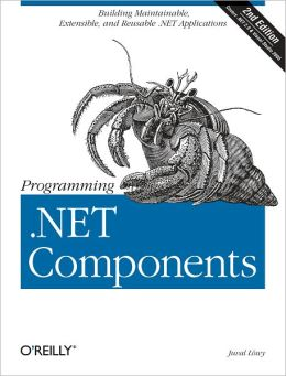 Programming .NET Components: Design and Build .NET Applications Using Component-Oriented Programming