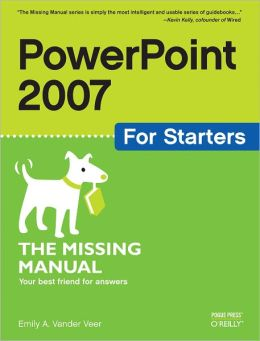 PowerPoint 2007 for Starters: The Missing Manual: The Missing Manual