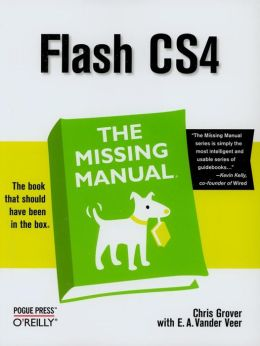 Flash CS4: The Missing Manual: The Missing Manual