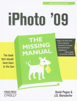 iPhoto '09: The Missing Manual: The Missing Manual