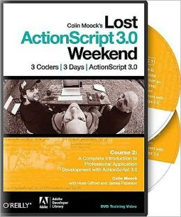 Colin Moock's Lost ActionScript 3.0 Weekend Course 2 DVD