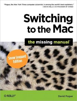 Switching to the Mac, Snow Leopard Edition: The Missing Manual