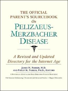 The Official Parent's SourceBook on Pelizaeus-Merzbacher Disease (Offical Parent's Guide Series)