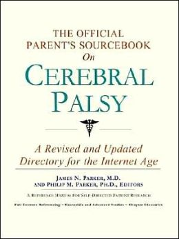 The Official Parent's SourceBook on Cerebral Palsy (The Offical Parent's Guide Series)