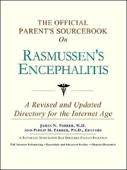 The Official Parent's SourceBook on Rasmussen's Encephalitis (The Offical Parents Guide Series)