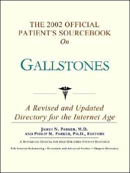 The 2002 Official Patient's SourceBook on Gallstones