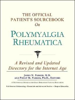 The Official Patient's SourceBook on Polymyalgia Rheumatica