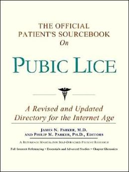 The Official Patient's SourceBook on Pubic Lice (The Offical Patient's Guide Series)