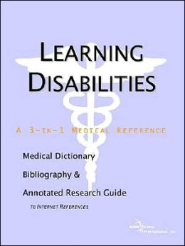 Learning Disabilities: A Medical Dictionary, Bibliography, and Annotated Research Guide to Internet References