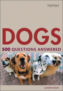 Dogs: 500 Questions Answered