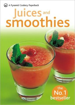 Juices & Smoothies: A Pyramid Paperback