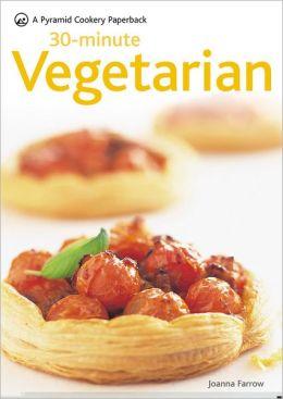 30-Minute Vegetarian: A Pyramid Paperback