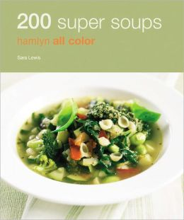 200 Super Soups: Hamlyn All Color