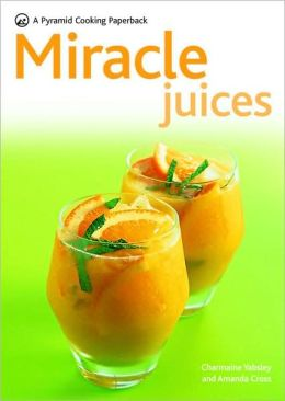 Miracle Juices: A Pyramid Cooking Paperback