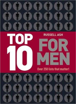 Top 10 for Men: Over 250 Lists That Matter