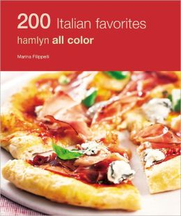200 Italian Favorites: Hamlyn All Color