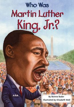 Who Was Martin Luther King, Jr.? (Turtleback School & Library Binding Edition)