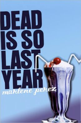 Dead Is So Last Year (Turtleback School & Library Binding Edition)