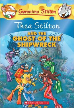 Thea Stilton and the Ghost of the Shipwreck (Turtleback School & Library Binding Edition)