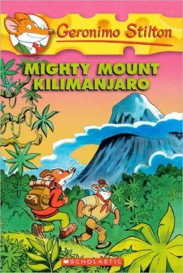 Mighty Mount Kilimanjaro (Turtleback School & Library Binding Edition)