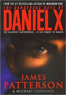 The Dangerous Days of Daniel X (Daniel X Series #1) (Turtleback School & Library Binding Edition)