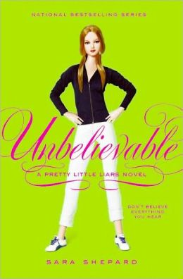 Unbelievable (Pretty Little Liars Series #4) (Turtleback School & Library Binding Edition)