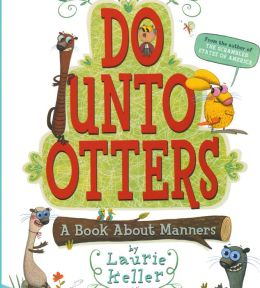 Do Unto Otters: A Book About Manners (Turtleback School & Library Binding Edition)