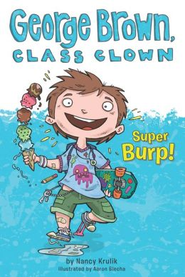 Super Burp! (George Brown, Class Clown Series #1) (Turtleback School & Library Binding Edition)