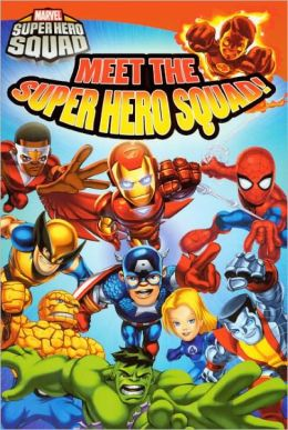 Meet the Super Hero Squad! (Turtleback School & Library Binding Edition)