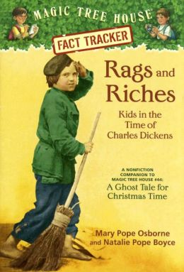 Magic Tree House Fact Tracker #22: Rags and Riches: Kids in the Time of Charles Dickens: A Nonfiction Companion to