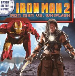 Iron Man 2: Iron Man vs. Whiplash (Turtleback School & Library Binding Edition)