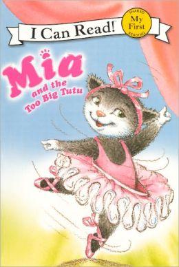 Mia and the Too Big Tutu (Turtleback School & Library Binding Edition)
