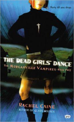The Dead Girls' Dance (Turtleback School & Library Binding Edition)