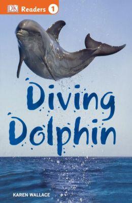 Diving Dolphin (Turtleback School & Library Binding Edition)