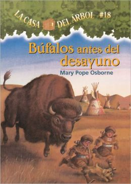 Búfalos antes del desayuno (Buffalo Before Breakfast: Magic Tree House Series #18)
