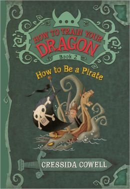 How to Be a Pirate (How to Train Your Dragon Series #2) (Turtleback School & Library Binding Edition)