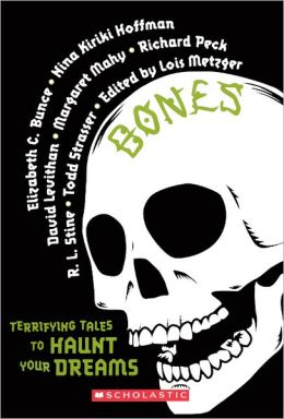 Bones: Terrifying Tales to Haunt Your Dreams (Turtleback School & Library Binding Edition)