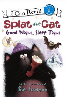 Splat the Cat: Good Night, Sleep Tight (Turtleback School & Library Binding Edition)
