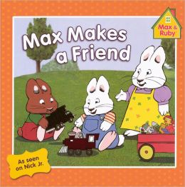 Max Makes a Friend (Turtleback School & Library Binding Edition)