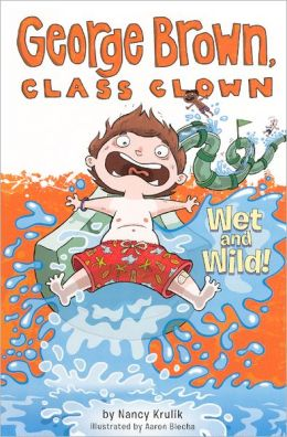 Wet and Wild! (George Brown, Class Clown Series #5) (Turtleback School & Library Binding Edition)