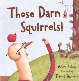 Those Darn Squirrels! (Turtleback School & Library Binding Edition)