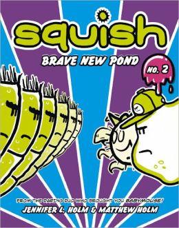 Brave New Pond (Turtleback School & Library Binding Edition)