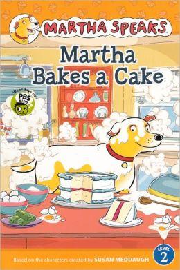Martha Bakes a Cake (Turtleback School & Library Binding Edition)