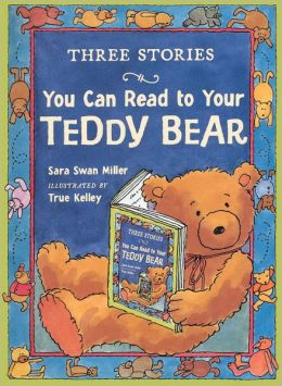 Three Stories You Can Read to Your Teddy Bear (Turtleback School & Library Binding Edition)